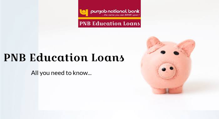 PNB Education Loan Interest Rates, Schemes and How to Apply Online?