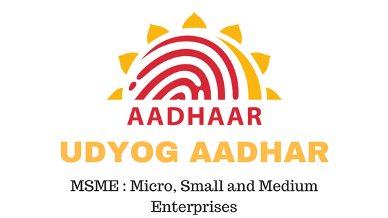 Udyog Aadhar Registration Application – Process and Documents List